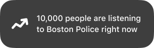A mobile notification that says 10,000 people are listening to Boston Police right now